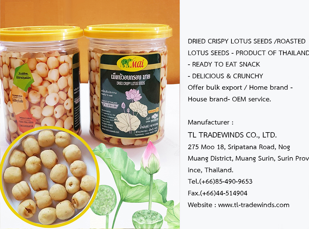 ROASTED LOTUS SEEDS - PRODUCT OF THAILAND